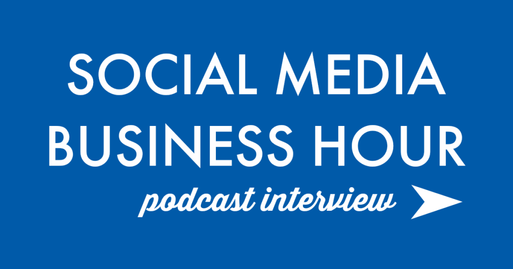 Social Media Business Hour Podcast Interview