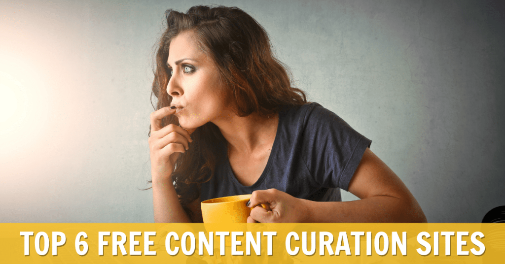 TOP 6 FREE CONTENT CURATION SITES