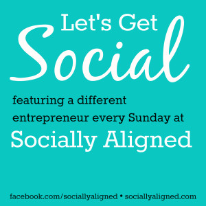 let's get social features a different entrepreneur every Sunday on Socially Aligned