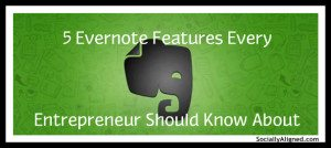 5 Evernote Features Every Entrepreneur Should Know About